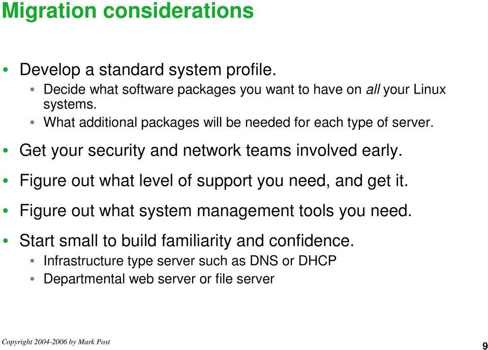 What additional packages will be needed for each type of server. Get your security and network teams involved early.
