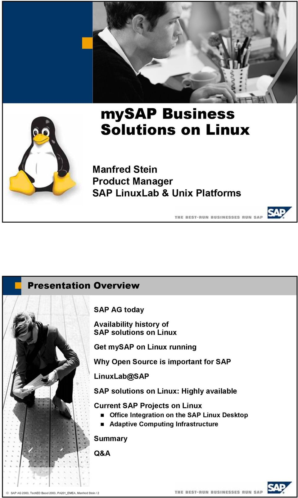 for SAP LinuxLab@SAP SAP solutions on Linux: Highly available Current SAP Projects on Linux Office Integration on the