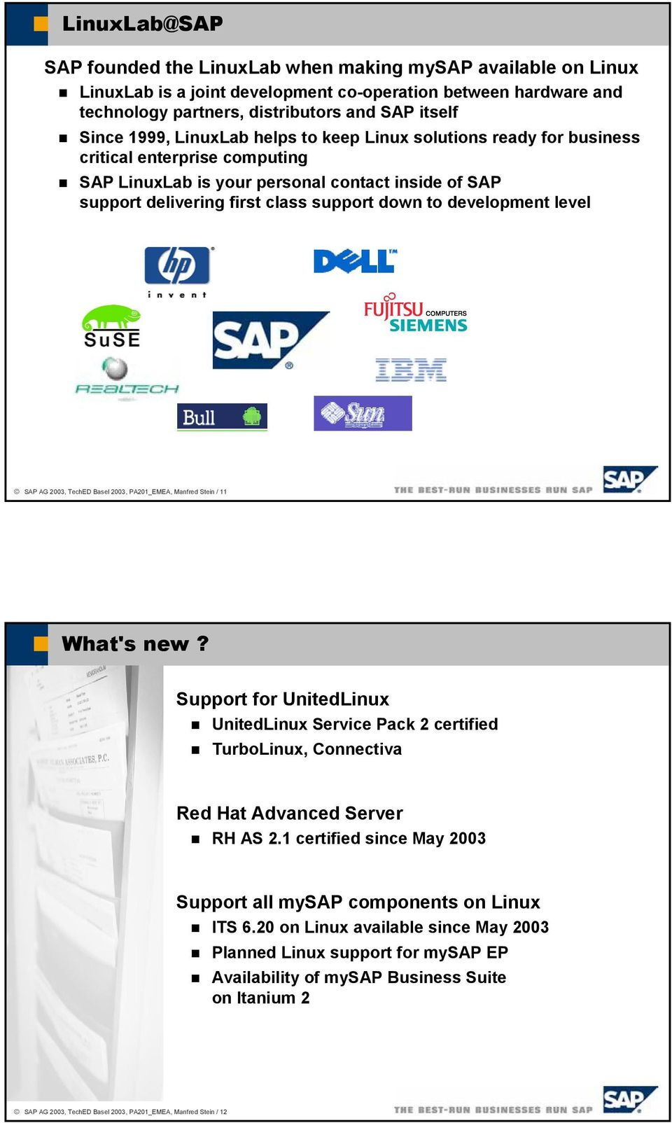 development level SAP AG 2003, TechED Basel 2003, PA201_EMEA, Manfred Stein / 11 What's new?