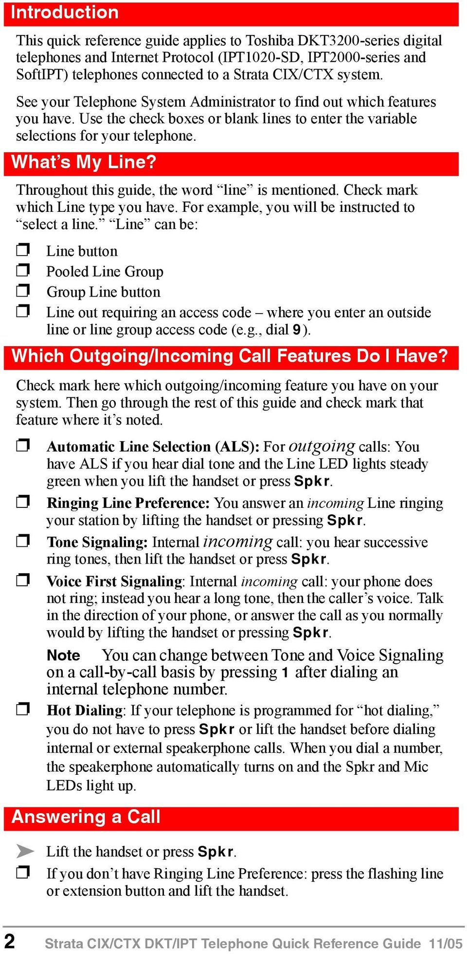 Throughout this guide, the word line is mentioned. Check mark which Line type you have. For example, you will be instructed to select a line.