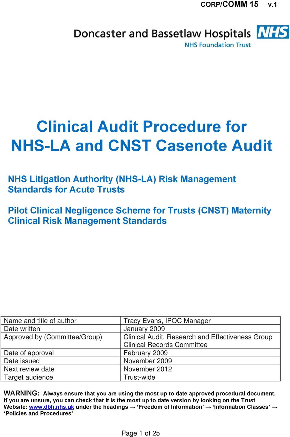 Next review date November 2012 Target audience Trust-wide Clinical Audit, Research and Effectiveness Group Clinical Records Committee WARNING: Always ensure that you are using the most up to date