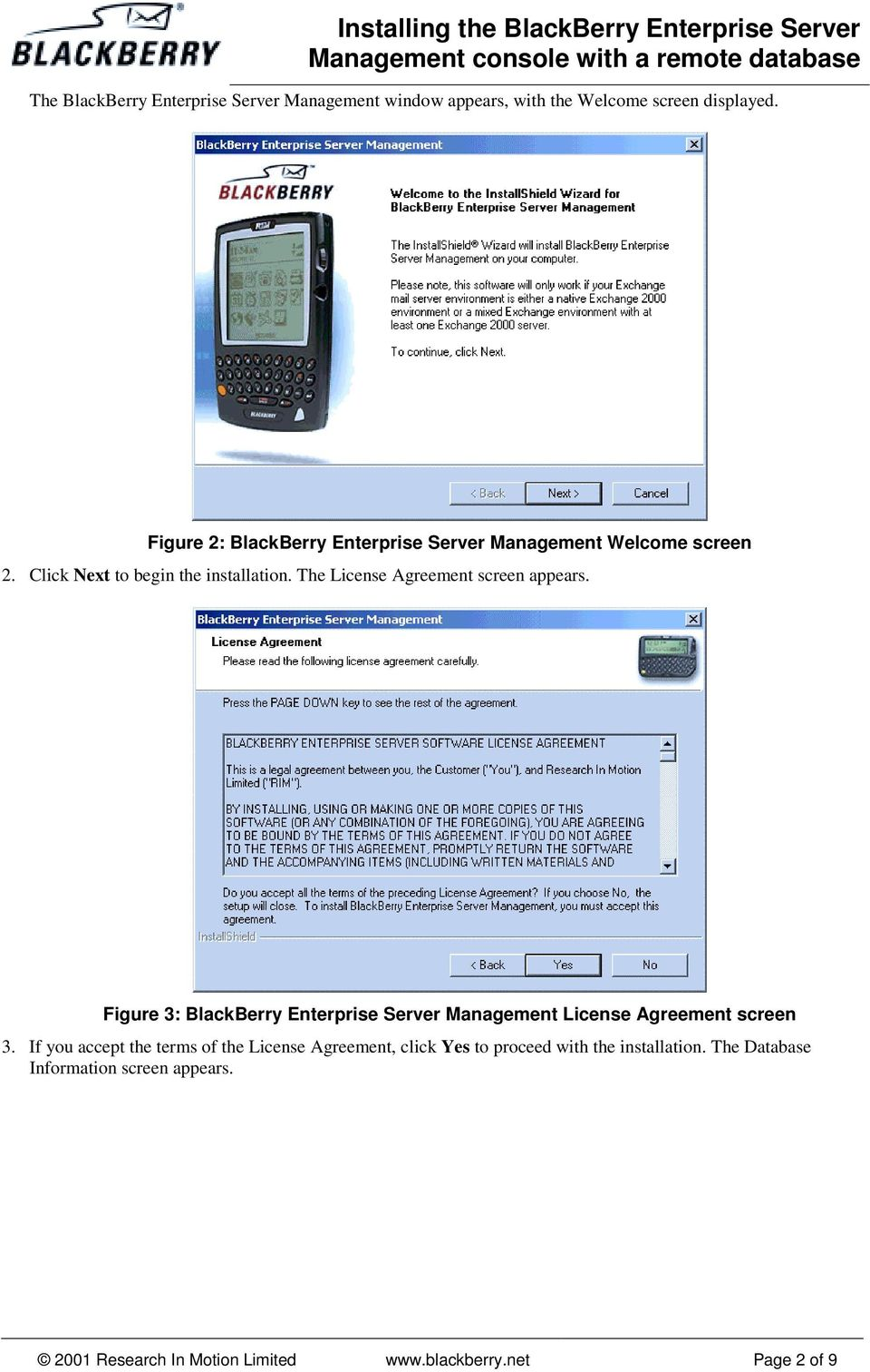 The License Agreement screen appears. Figure 3: BlackBerry Enterprise Server Management License Agreement screen 3.