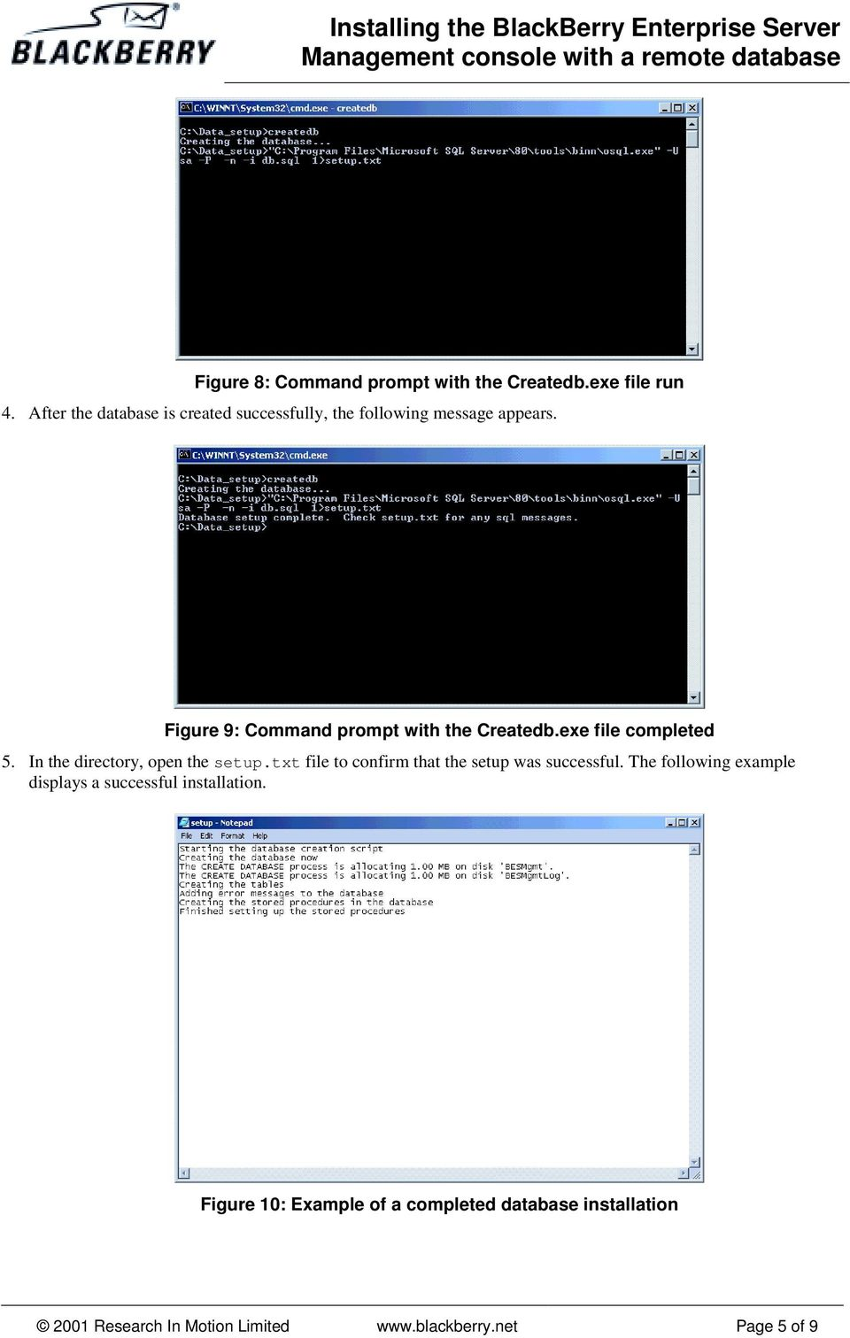Figure 9: Command prompt with the Createdb.exe file completed 5. In the directory, open the setup.