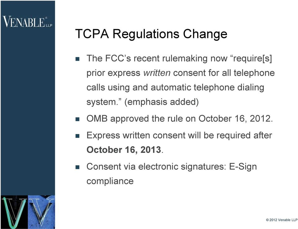 (emphasis added) OMB approved the rule on October 16, 2012.