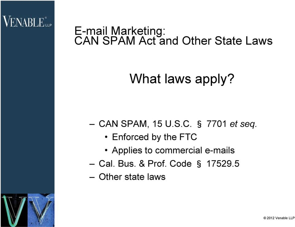 Enforced by the FTC Applies to commercial e-mails