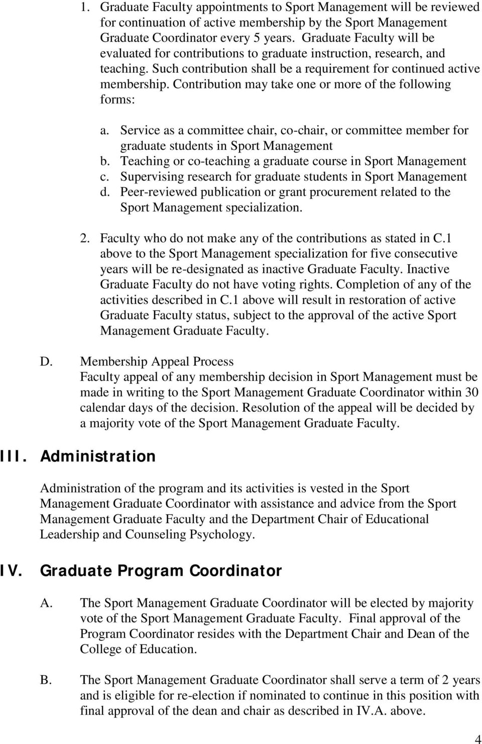 Contribution may take one or more of the following forms: a. Service as a committee chair, co-chair, or committee member for graduate students in Sport Management b.