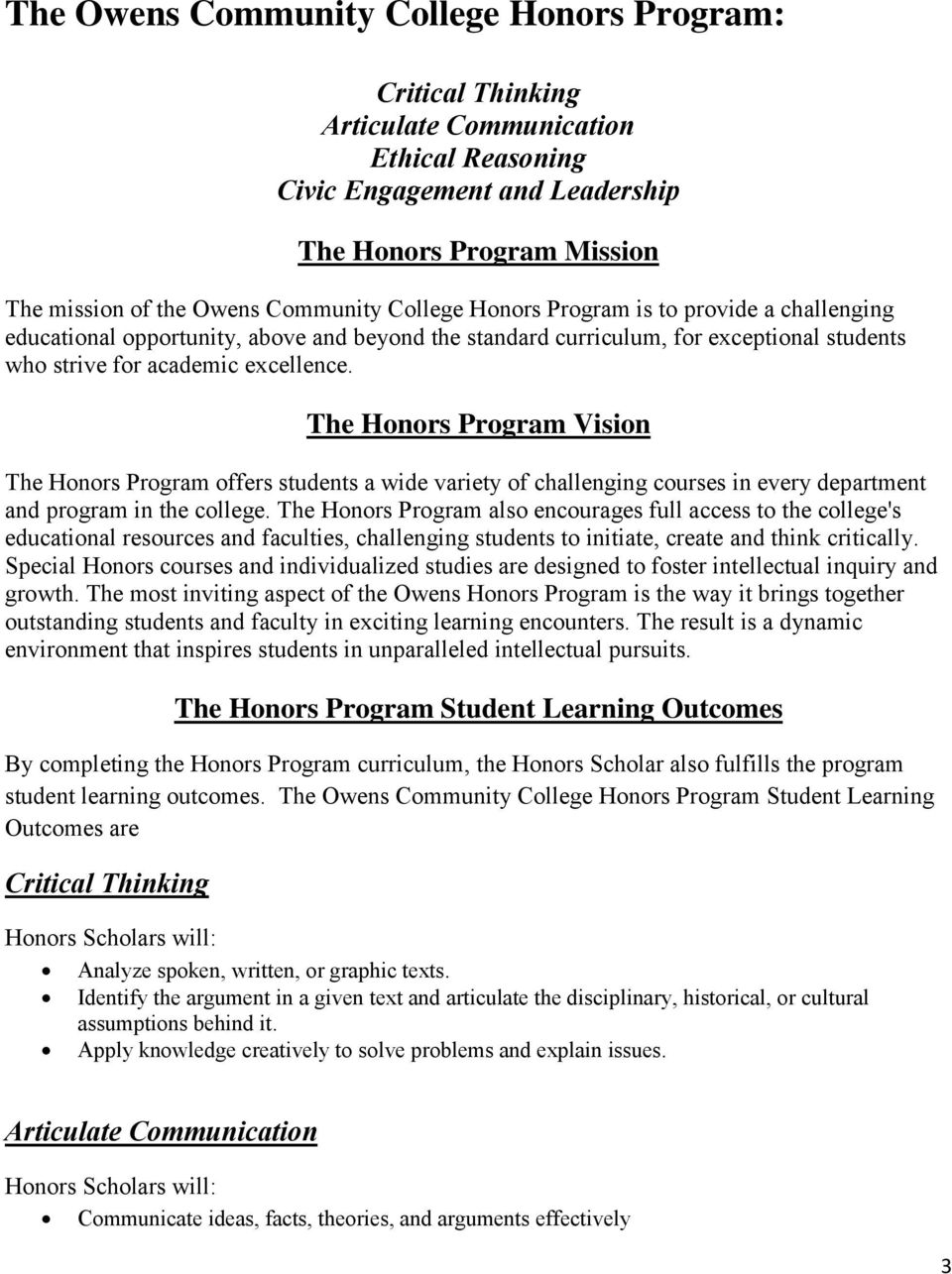 The Honors Program Vision The Honors Program offers students a wide variety of challenging courses in every department and program in the college.