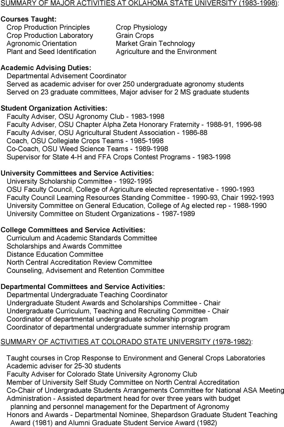 agronomy students Served on 23 graduate committees, Major adviser for 2 MS graduate students Student Organization Activities: Faculty Adviser, OSU Agronomy Club - 1983-1998 Faculty Adviser, OSU