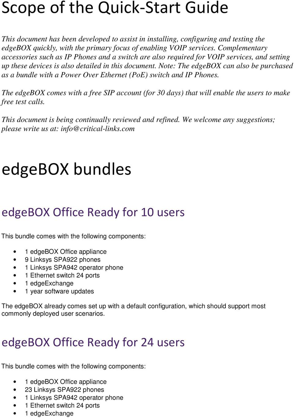 Note: The edgebox can also be purchased as a bundle with a Power Over Ethernet (PoE) switch and IP Phones.