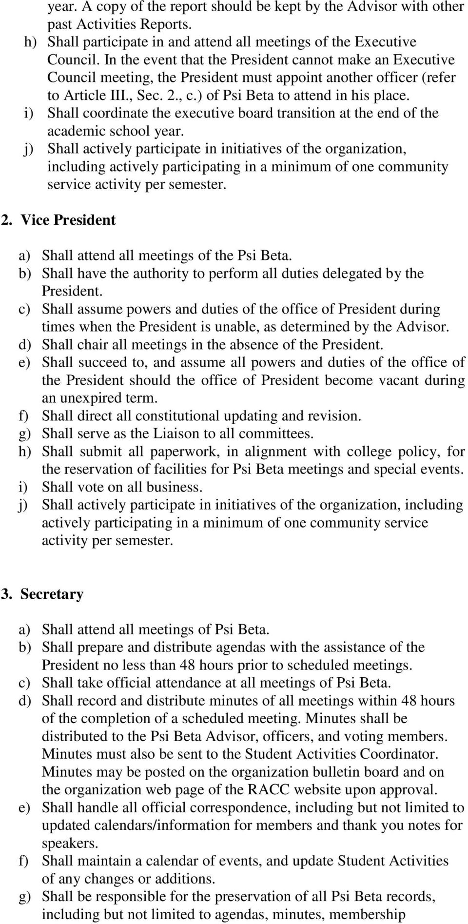 i) Shall coordinate the executive board transition at the end of the academic school year.