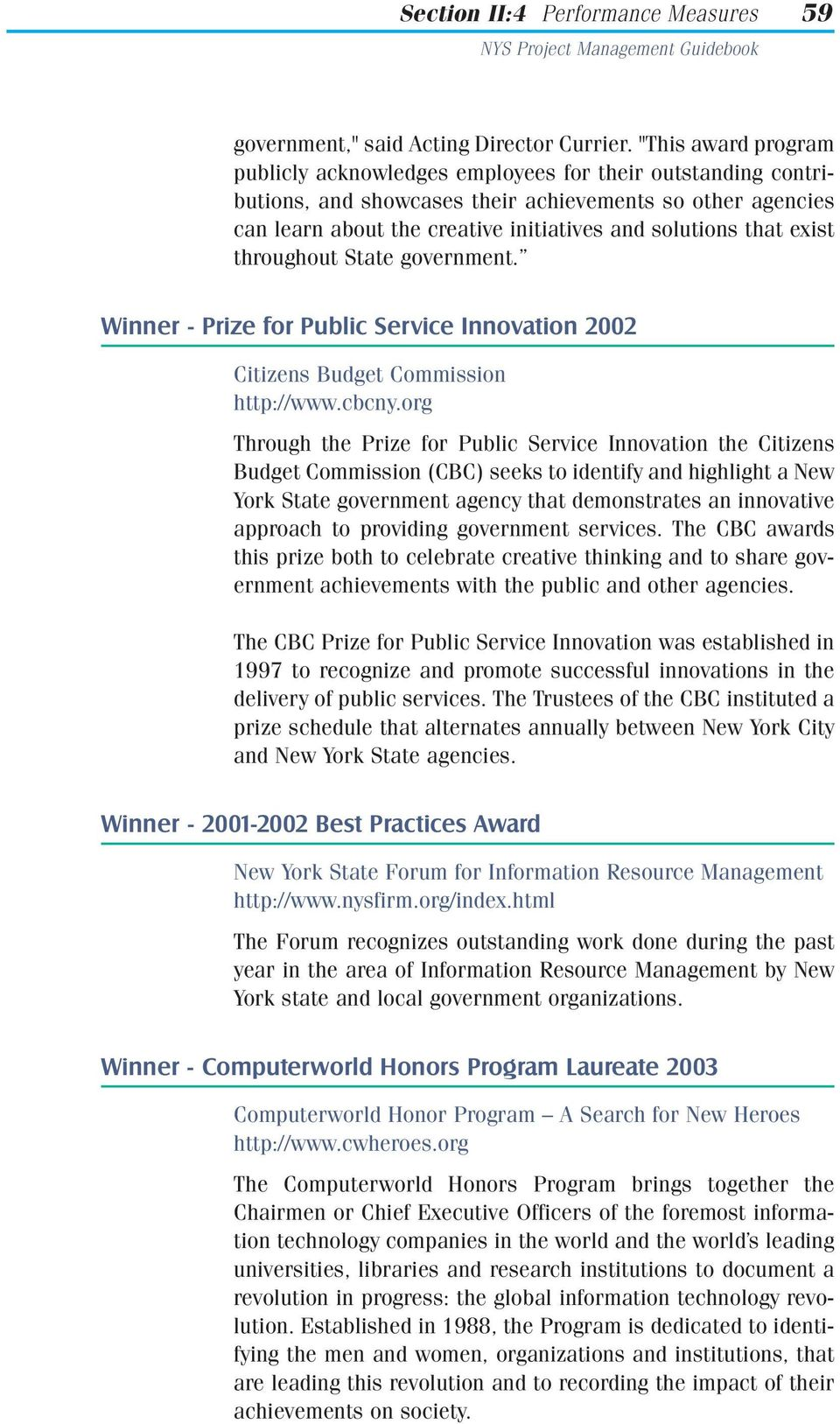exist throughout State government. Winner - Prize for Public Service Innovation 2002 Citizens Budget Commission http://www.cbcny.