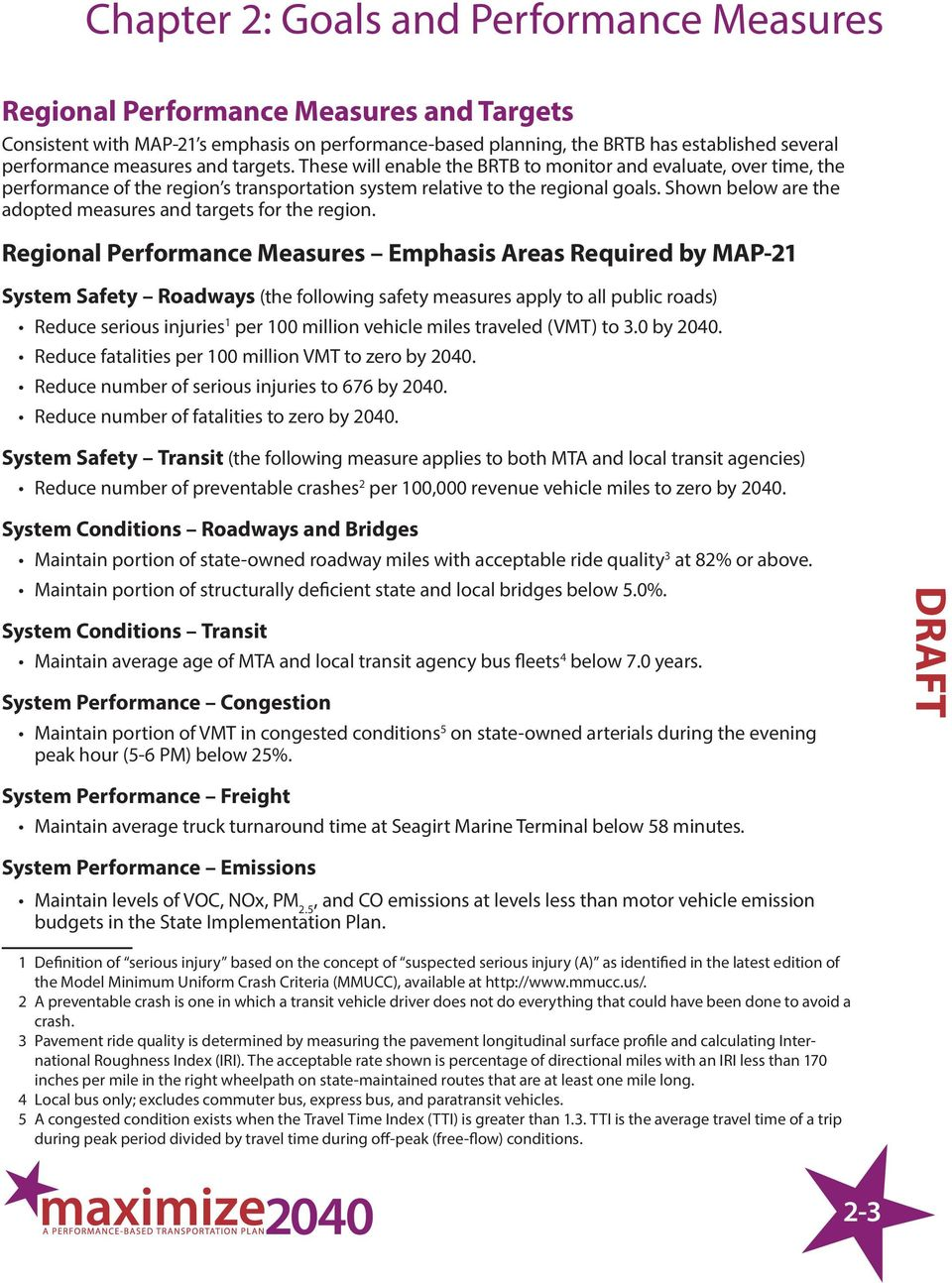 Shown below are the adopted measures and targets for the region.