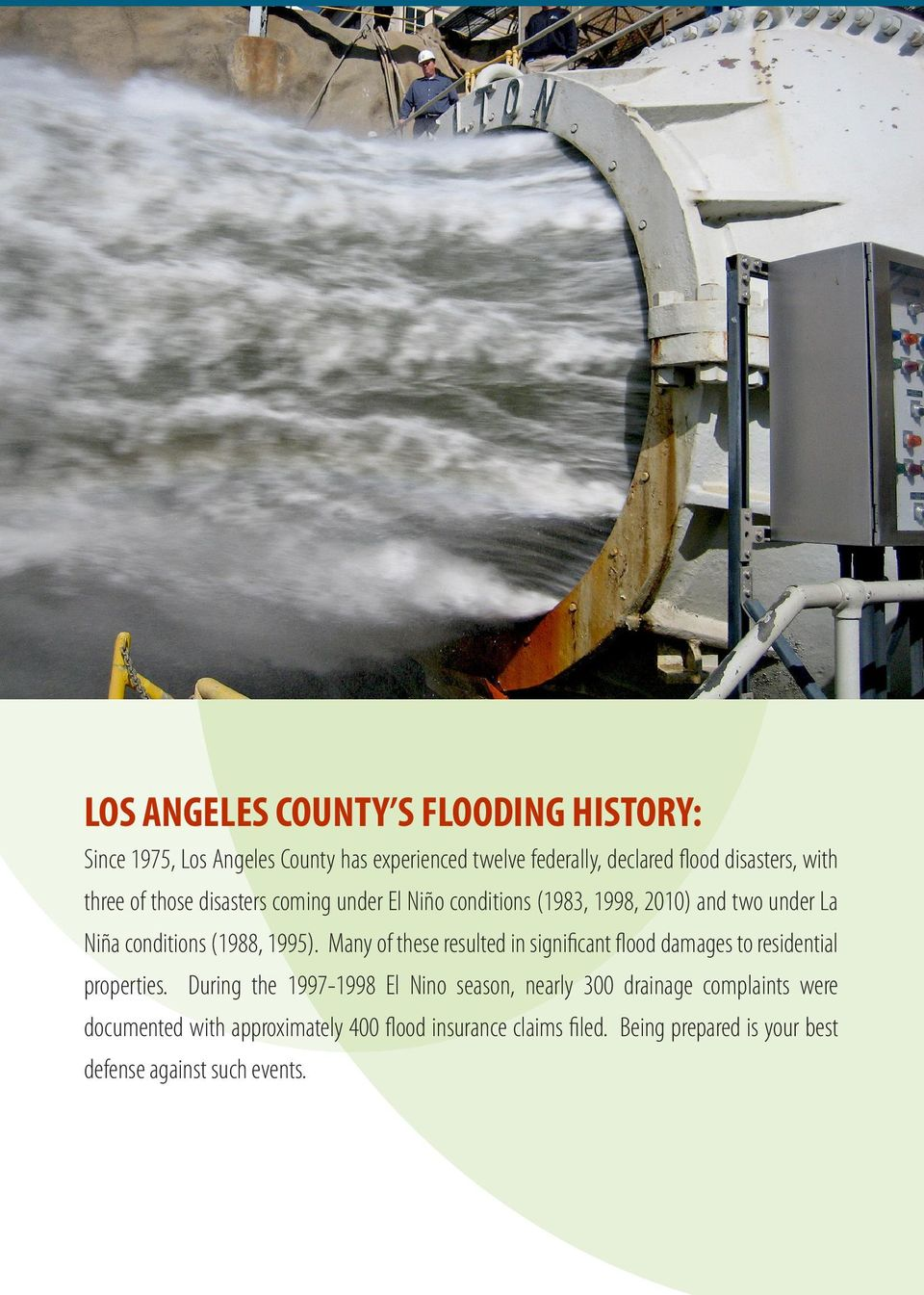 Many of these resulted in significant flood damages to residential properties.