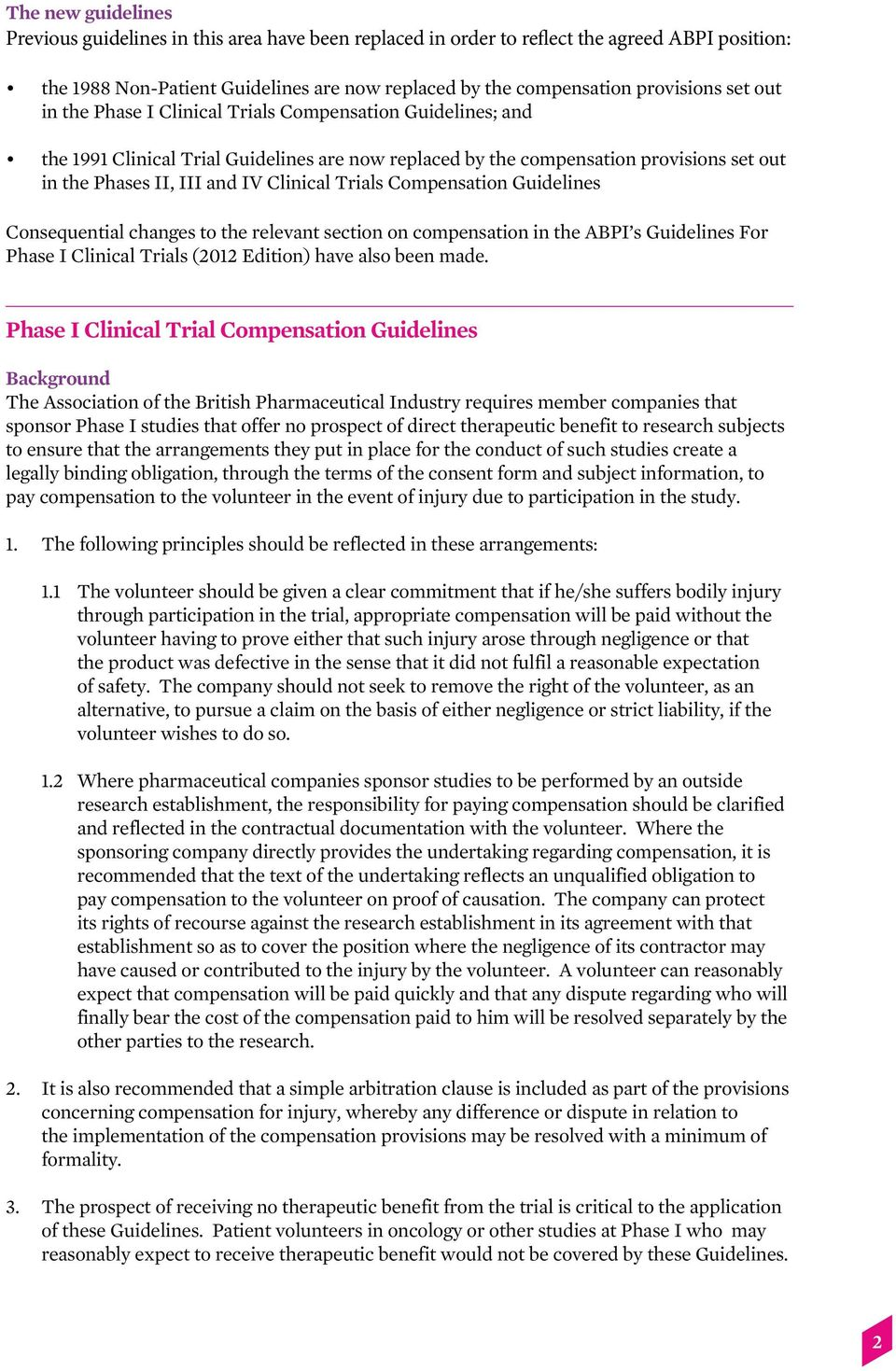 Trials Compensation Guidelines Consequential changes to the relevant section on compensation in the ABPI s Guidelines For Phase I Clinical Trials (2012 Edition) have also been made.