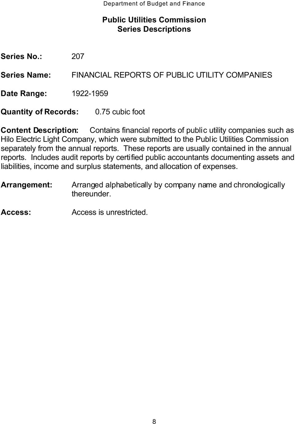 Commission separately from the annual reports. These reports are usually contained in the annual reports.