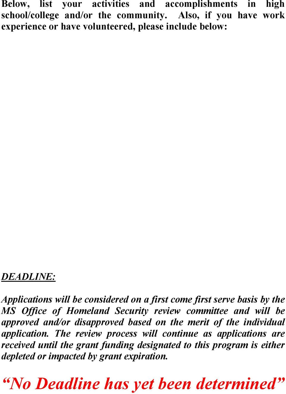 basis by the MS Office of Homeland Security review committee and will be approved and/or disapproved based on the merit of the individual