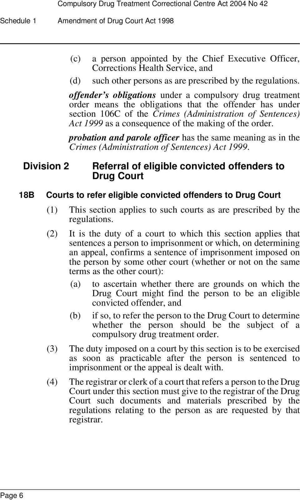the making of the order. probation and parole officer has the same meaning as in the Crimes (Administration of Sentences) Act 1999.