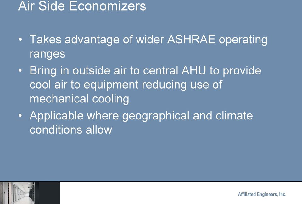 provide cool air to equipment reducing use of mechanical