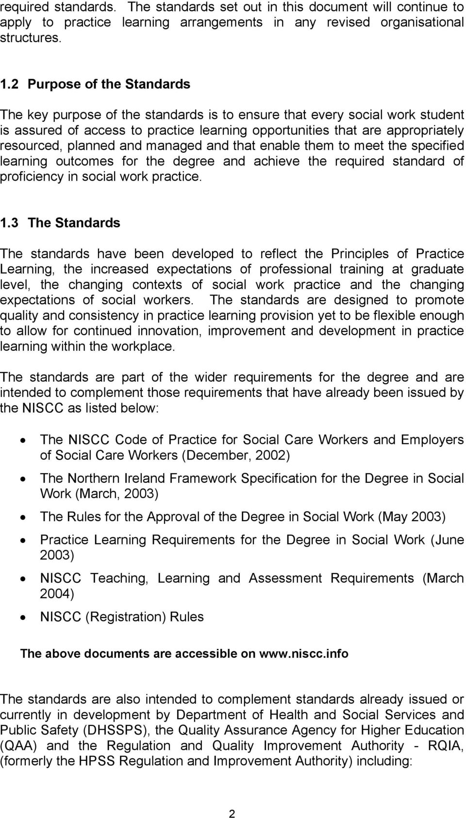 planned and managed and that enable them to meet the specified learning outcomes for the degree and achieve the required standard of proficiency in social work practice. 1.