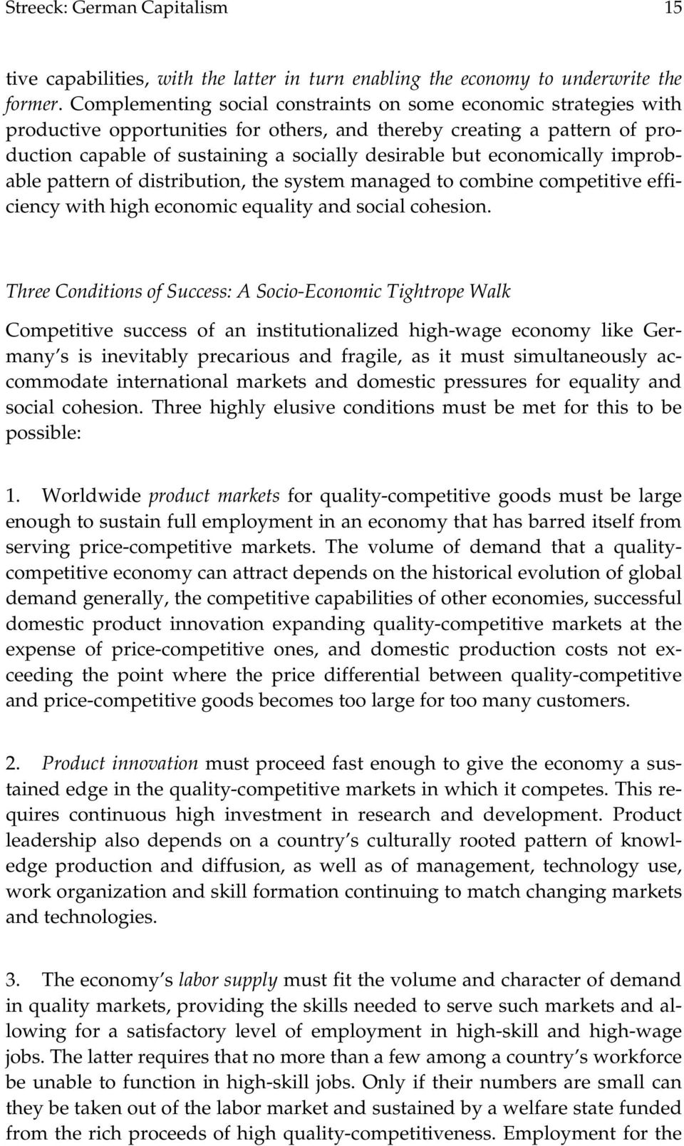 economically improbable pattern of distribution, the system managed to combine competitive efficiency with high economic equality and social cohesion.
