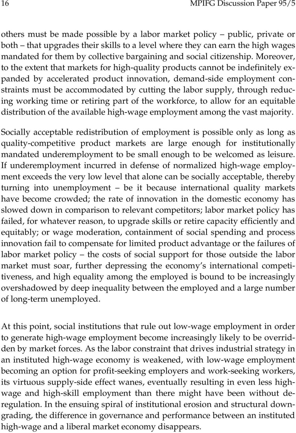 Moreover, to the extent that markets for high-quality products cannot be indefinitely expanded by accelerated product innovation, demand-side employment constraints must be accommodated by cutting