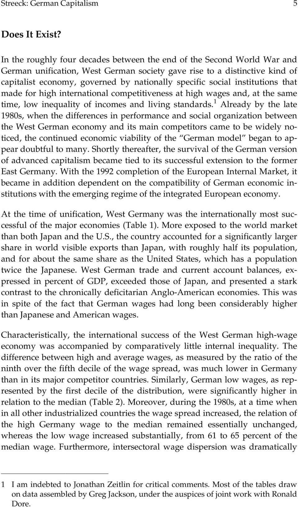 social institutions that made for high international competitiveness at high wages and, at the same time, low inequality of incomes and living standards.