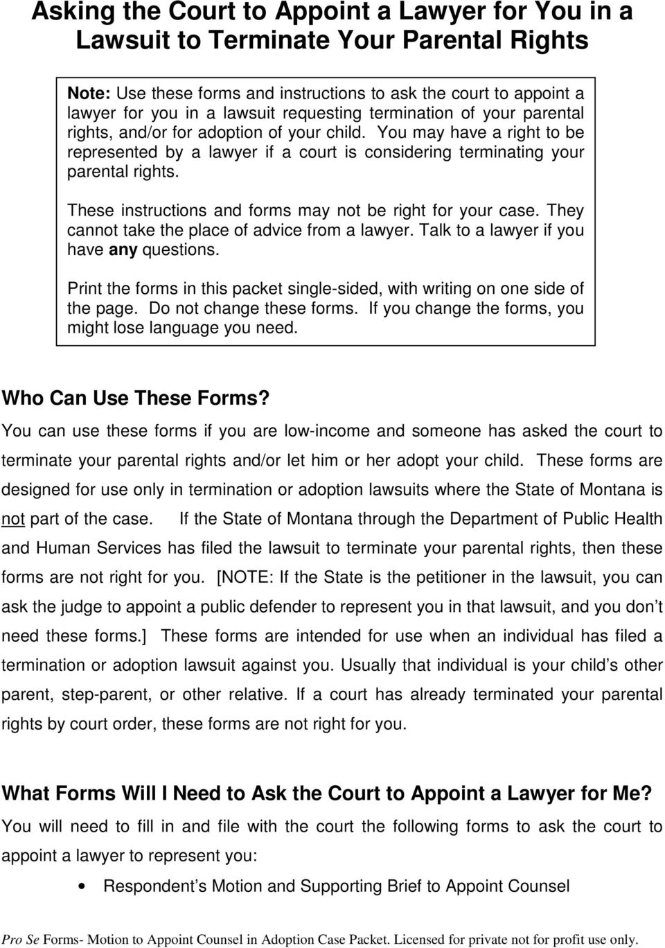 These instructions and forms may not be right for your case. They cannot take the place of advice from a lawyer. Talk to a lawyer if you have any questions.