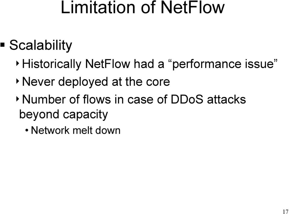 4Never deployed at the core 4Number of flows