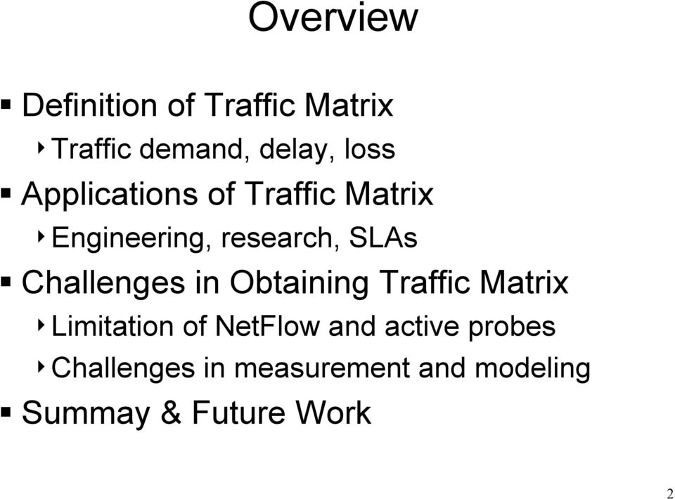 Challenges in Obtaining Traffic Matrix 4Limitation of NetFlow and