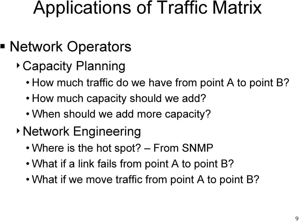 When should we add more capacity? 4Network Engineering Where is the hot spot?