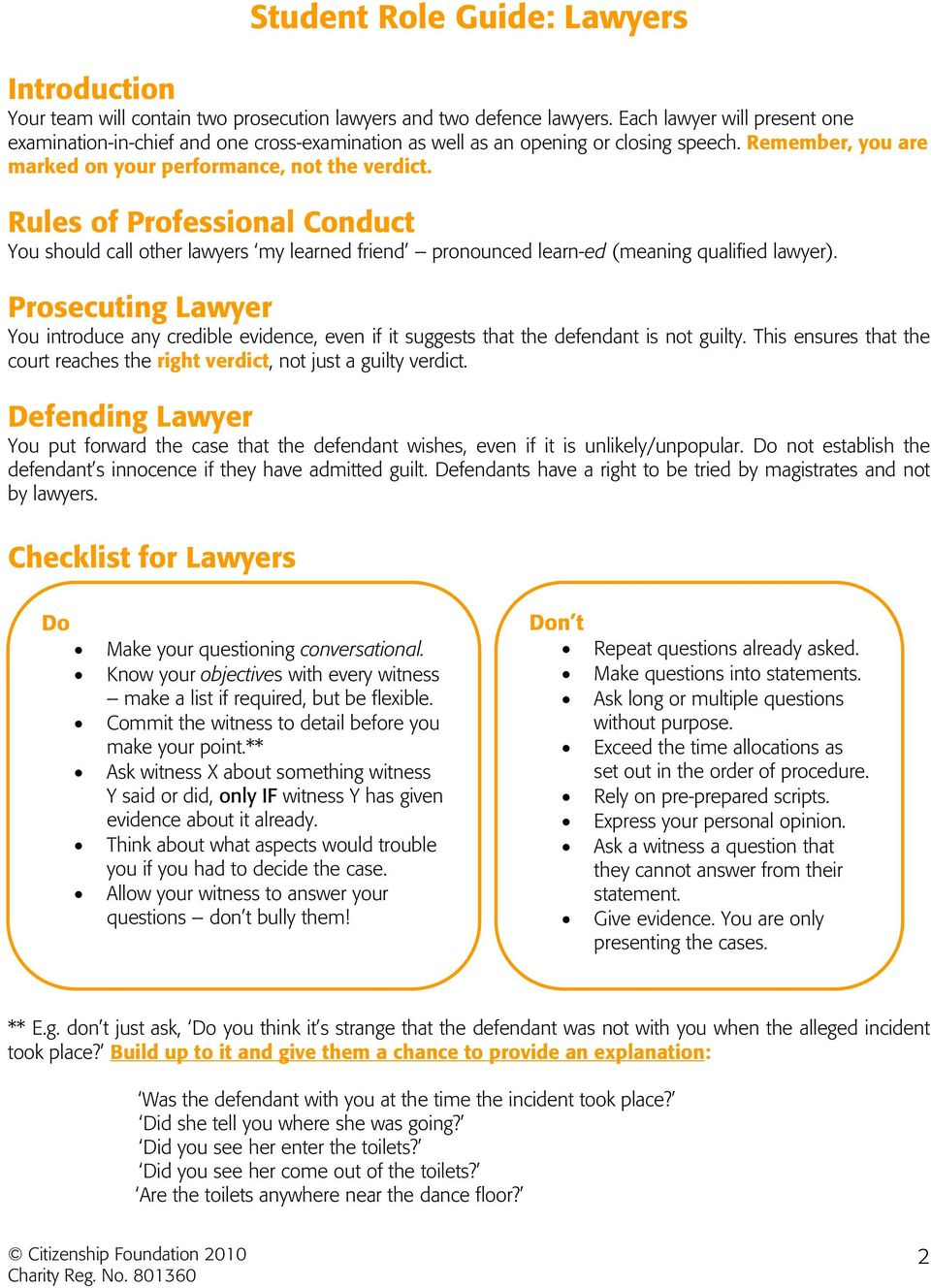 Rules of Professional Conduct You should call other lawyers my learned friend pronounced learn-ed (meaning qualified lawyer).