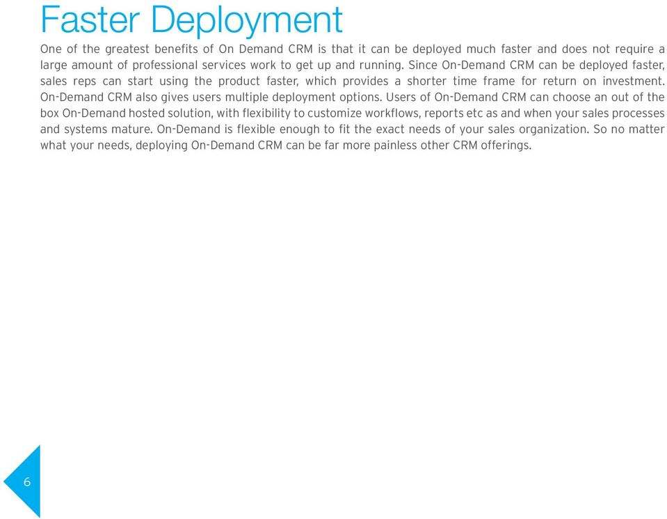On-Demand CRM also gives users multiple deployment options.