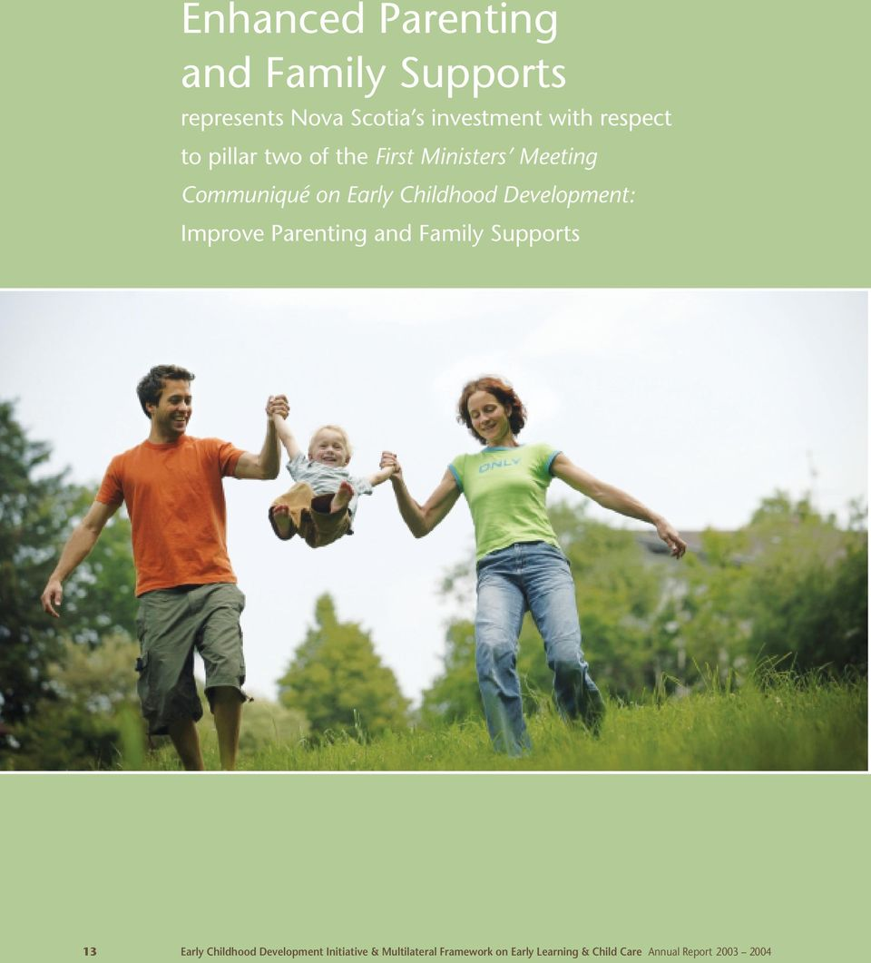 Development: Improve Parenting and Family Supports 13 Early Childhood Development