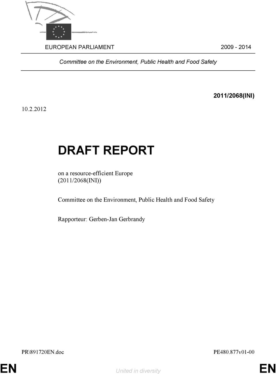 2012 2011/2068(INI) DRAFT REPORT on a resource-efficient Europe