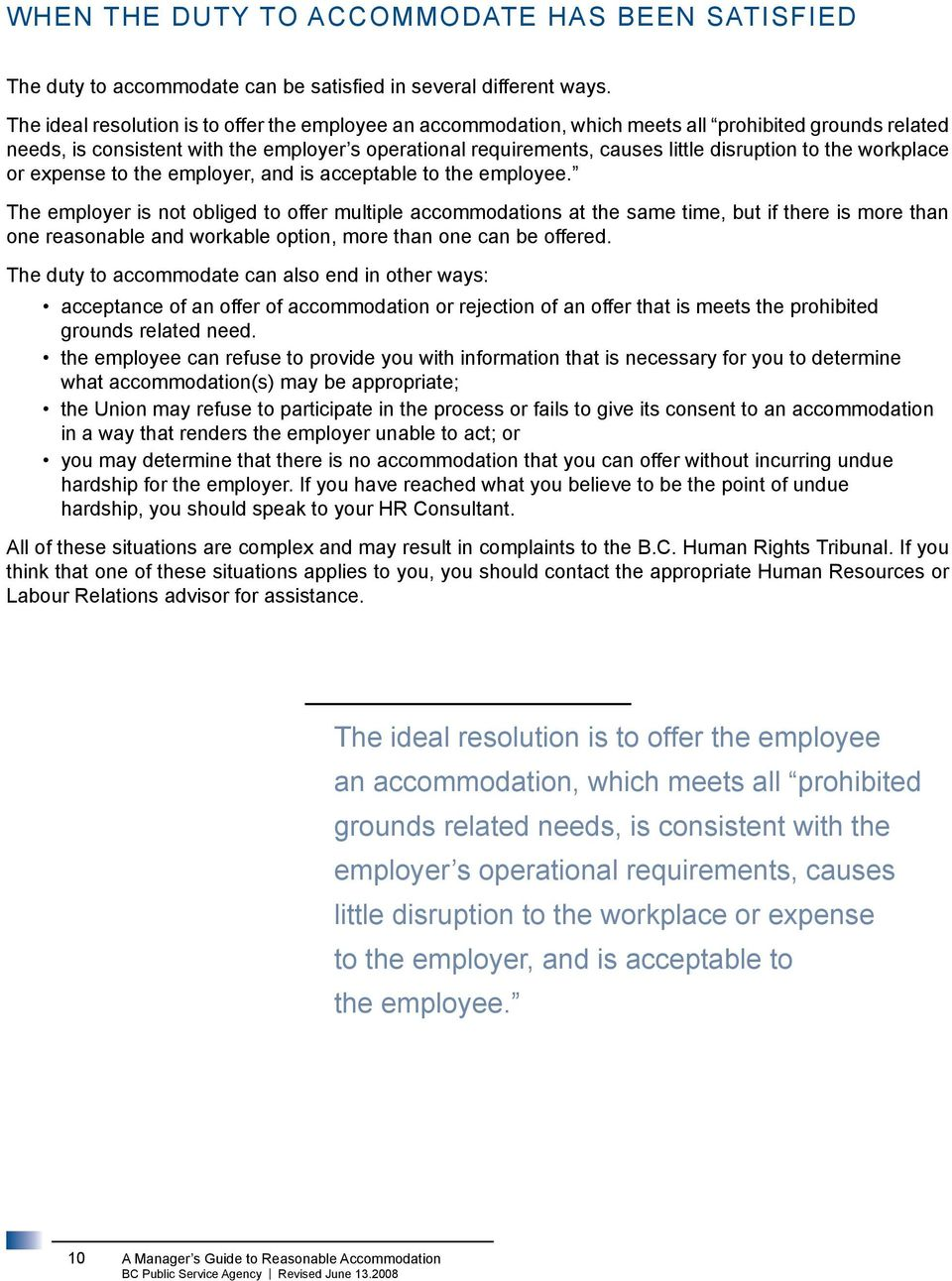 to the workplace or expense to the employer, and is acceptable to the employee.