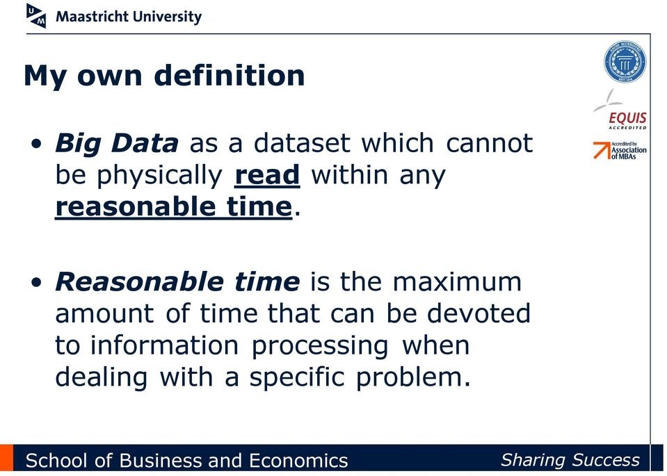 Reasonable time is the maximum amount of time that can be