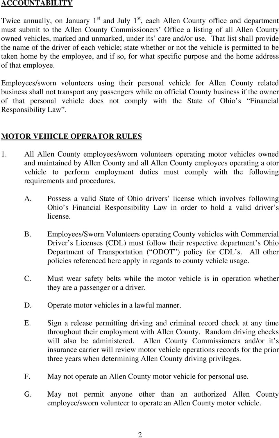 That list shall provide the name of the driver of each vehicle; state whether or not the vehicle is permitted to be taken home by the employee, and if so, for what specific purpose and the home