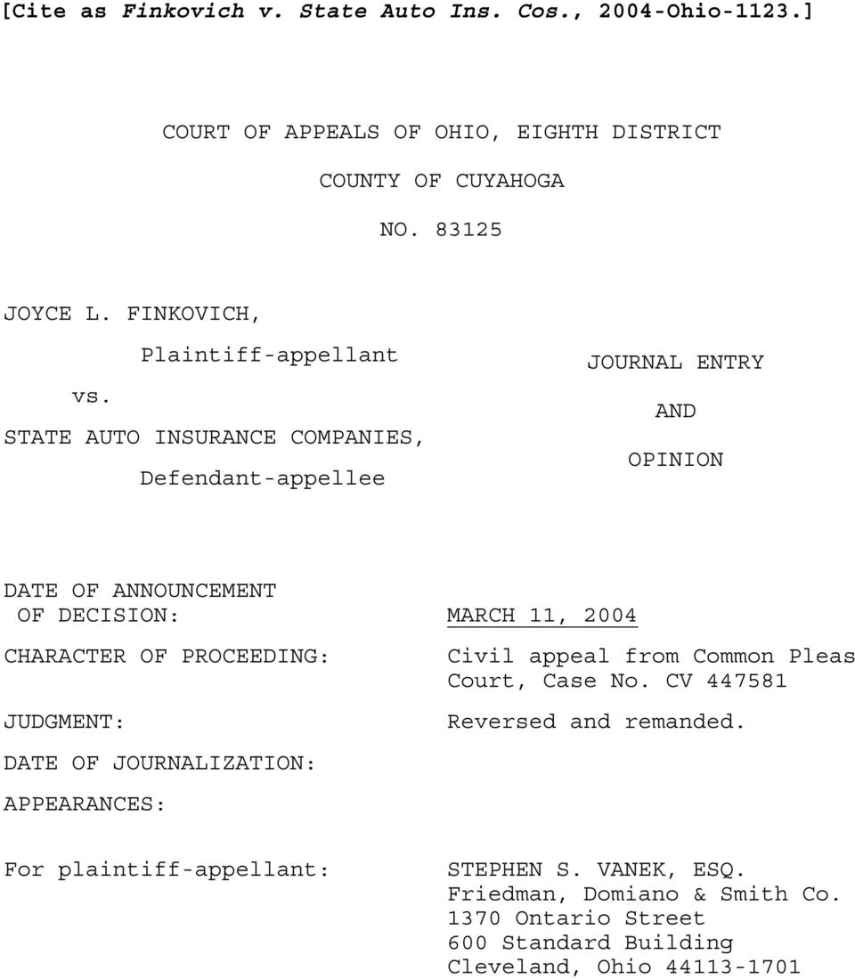 STATE AUTO INSURANCE COMPANIES, Defendant-appellee JOURNAL ENTRY AND OPINION DATE OF ANNOUNCEMENT OF DECISION: MARCH 11, 2004 CHARACTER OF