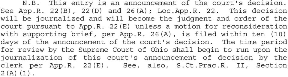 R. 26(A), is filed within ten (10) days of the announcement of the court's decision.