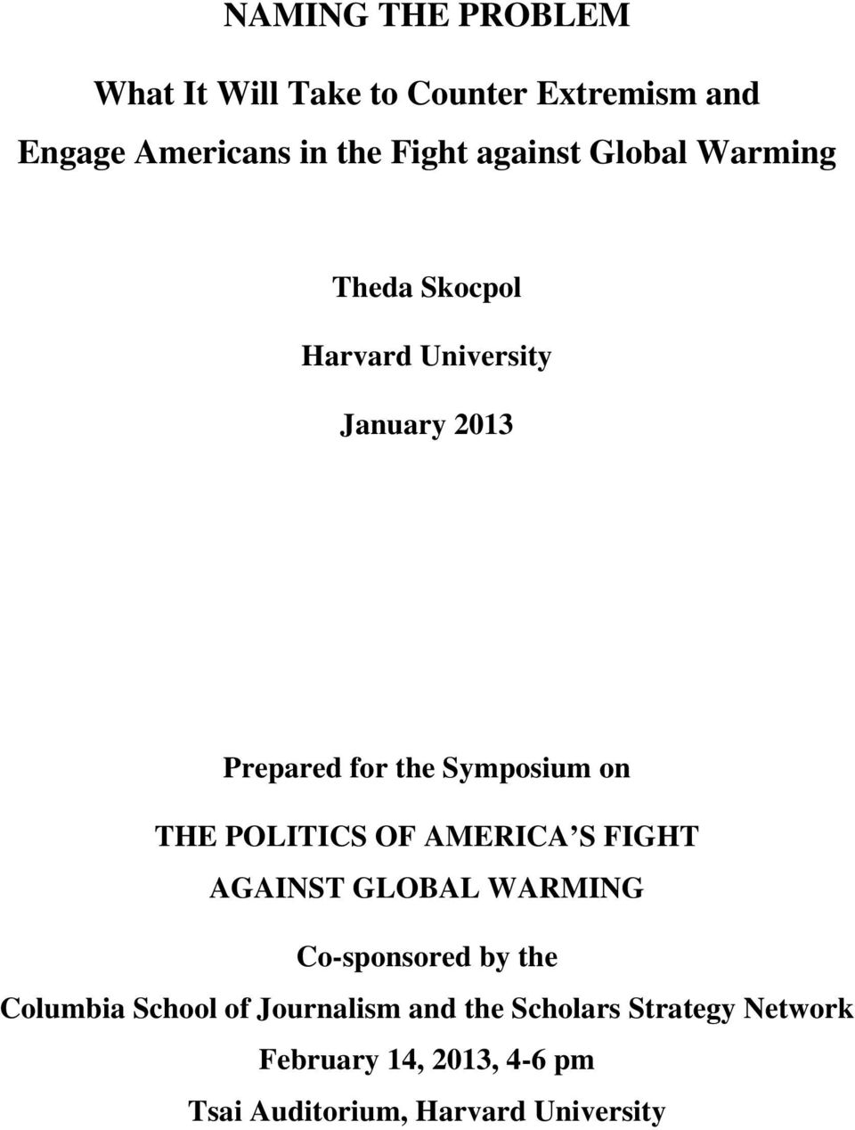 on THE POLITICS OF AMERICA S FIGHT AGAINST GLOBAL WARMING Co-sponsored by the Columbia School of