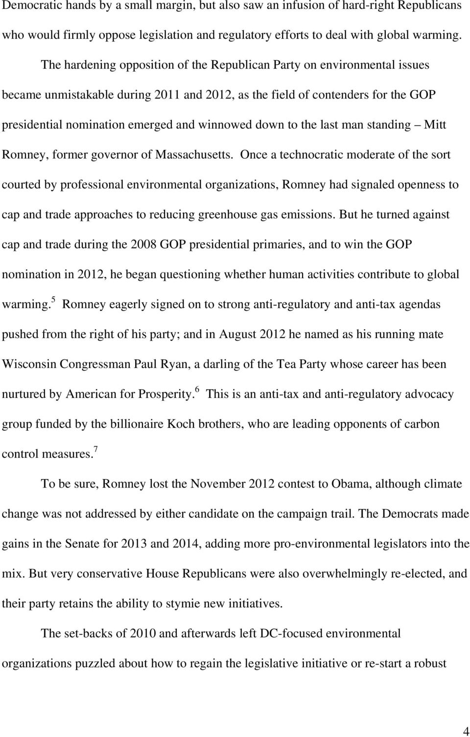 down to the last man standing Mitt Romney, former governor of Massachusetts.
