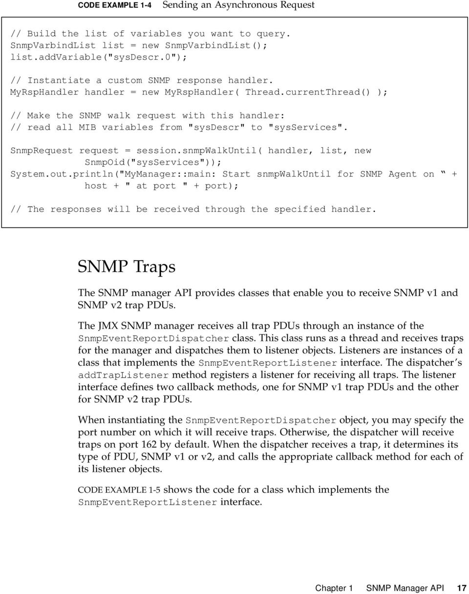 "currentThread() ); // Make the SNMP walk request with this handler: // read all MIB variables from ""sysdescr"" to ""sysservices"". SnmpRequest request = session."