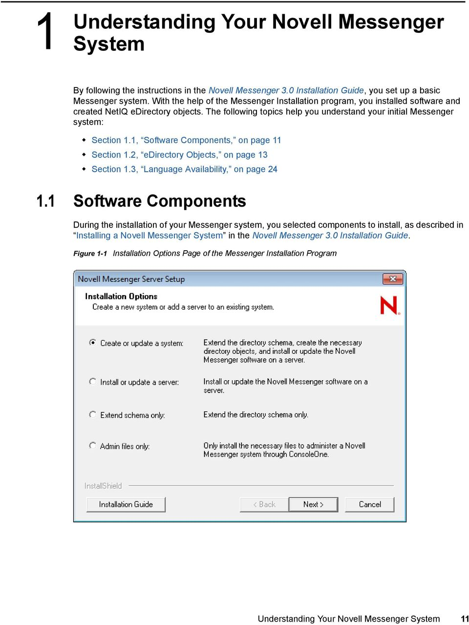 1, Software Components, on page 11 Section 1.2, edirectory Objects, on page 13 Section 1.3, Language Availability, on page 24 1.