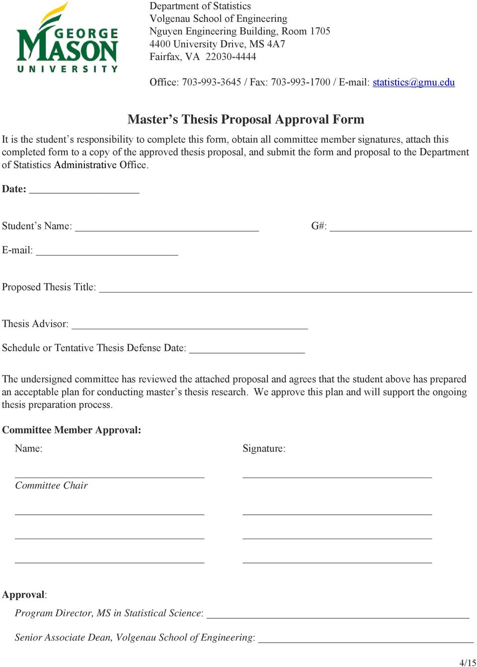 edu Master s Thesis Proposal Approval Form It is the student s responsibility to complete this form, obtain all committee member signatures, attach this completed form to a copy of the approved