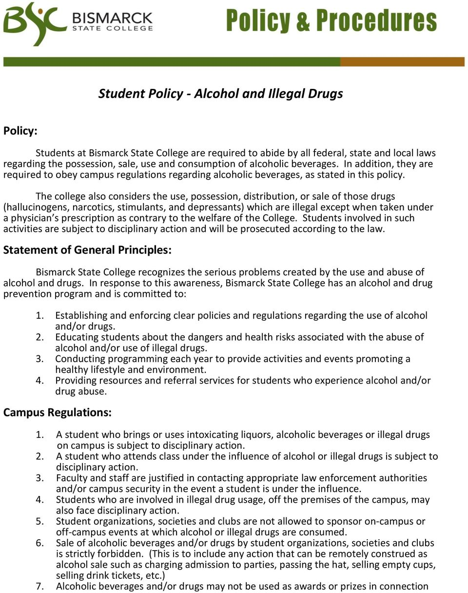 The college also considers the use, possession, distribution, or sale of those drugs (hallucinogens, narcotics, stimulants, and depressants) which are illegal except when taken under a physician s