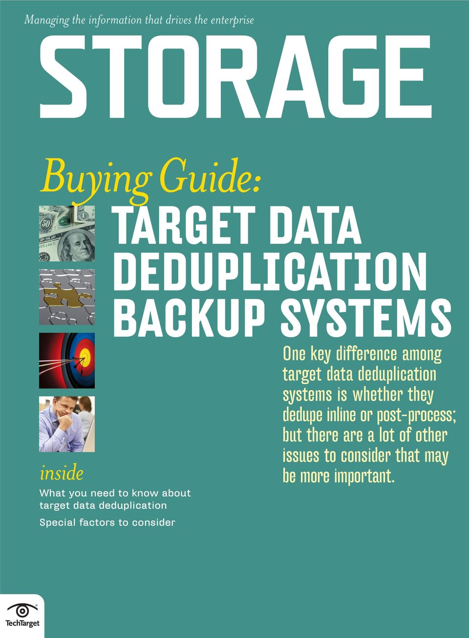 One key difference among target data deduplication systems is whether they dedupe inline