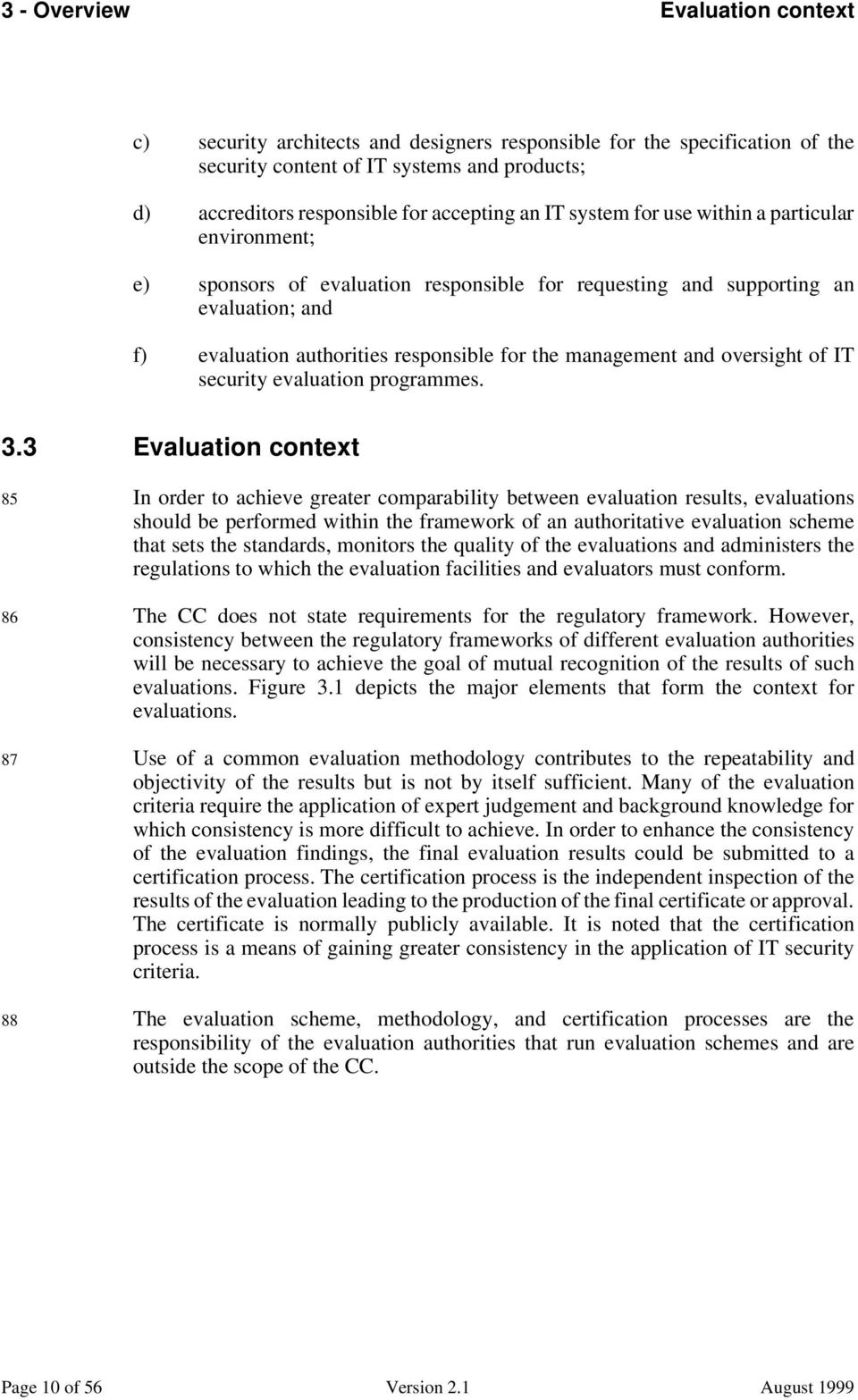 oversight of IT security evaluation programmes. 3.