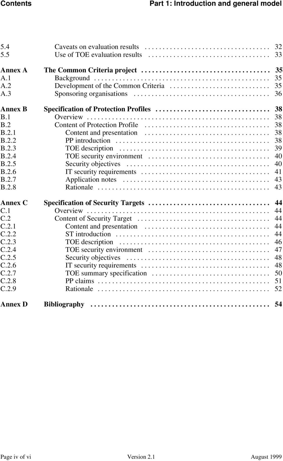 ..................................... 36 Annex B Specification of Protection Profiles................................ 38 B.1 Overview................................................... 38 B.2 Content of Protection Profile.