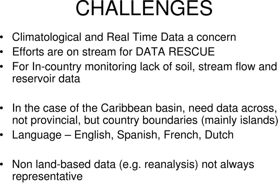 Caribbean basin, need data across, not provincial, but country boundaries (mainly islands)