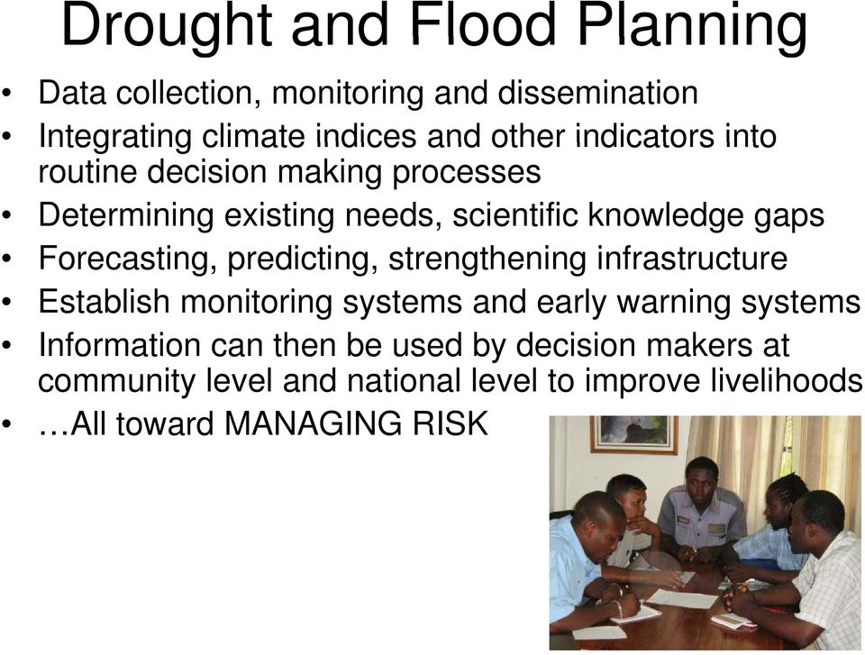 Forecasting, predicting, strengthening th infrastructure t Establish monitoring systems and early warning systems
